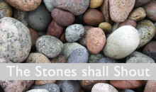 The Stones Shall Shout