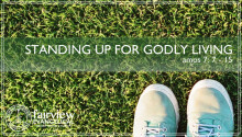 Standing up for Godly Living