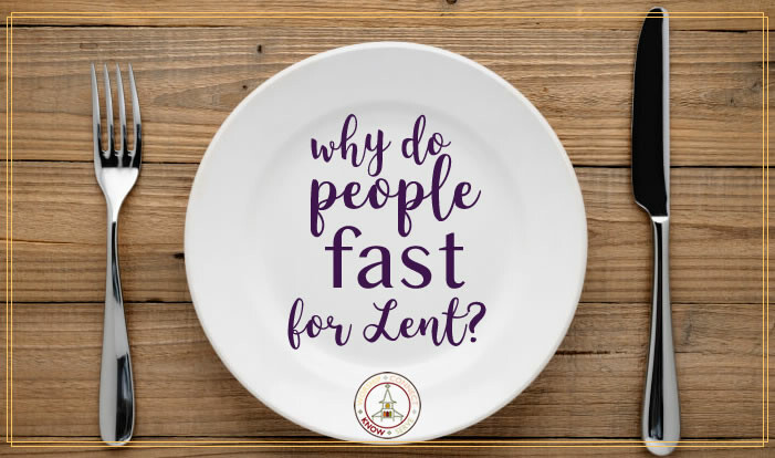 Why Do People Fast For Lent