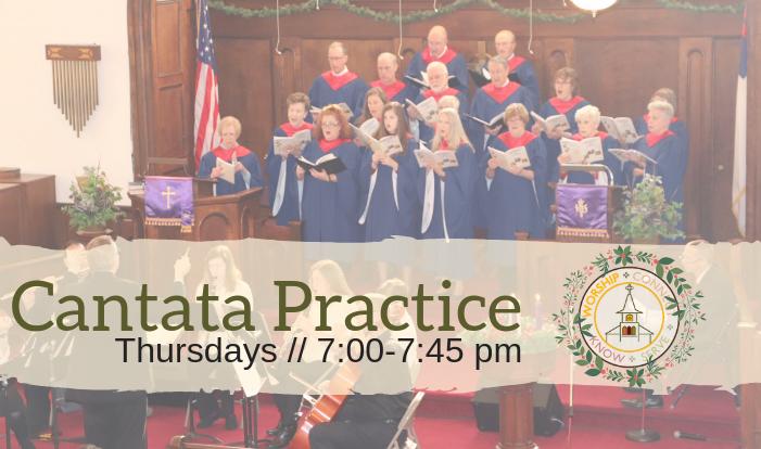 Cantata Practice - Thursdays 7:00 PM