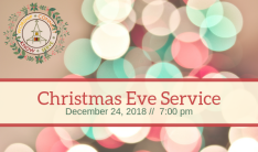 Christmas Eve Service 2018 - Dec 24 2018 7:00 PM
