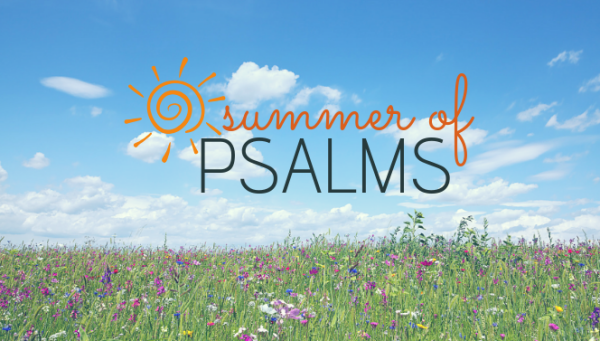Series: Summer of Psalms
