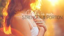 God as Our Strength and Portion